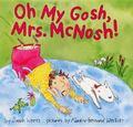 Oh My Gosh, Mrs. McNosh!
