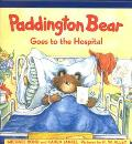 Paddington Bear Goes to the Hospital - Michael Bond - Hardcover - 1 AMER ED