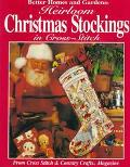 Heirloom Christmas Stockings in Cross-Stitch - Better Homes & Gardens - Paperback - 1st ed