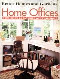 Home Offices: Your Guide to Planning and Furnishing - Better Homes and Gardens