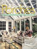 Better Homes and Gardens Porches & Sunrooms Your Guide to Planning and Rem