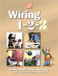 Wiring 1-2-3 Install, Upgrade, Repair, and Maintain Your Home;S Electrical System