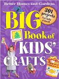 Big Book Of Kids' Crafts 301 Projects for Kids 4 to 12