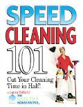 Speed Cleaning 101 Cut Your Cleaning Time in Half!