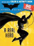 Batman Begins A Real Hero Official Movie Color & Activity Book