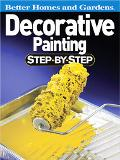 Better Homes and Gardens Decorative Painting Step-by-step
