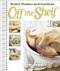 Better Homes and Gardens Off the Shelf Baking