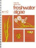 How to Know Freshwater Algae