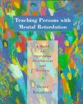 Teaching Persons With Mental Retardation: A Model For Curriculum Development And Teaching