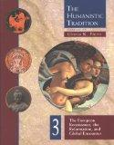 The Humanistic Tradition, Book 3: The European Renaissance , The Reformation, and Global Enc...