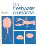 How to Know the Freshwater Crustacea/Aquatic Insects/Protozoa/Freshwater Algae (The Pictured...