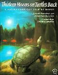 Thirteen Moons on Turtle's Back A Native American Year of Moons