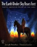 Earth Under Sky Bear's Feet Native American Poems of the Land