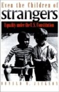Even the Children of Strangers Equality Under the U.S. Constitution