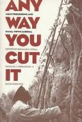 Any Way You Cut It Meat Processing and Small-Town America