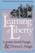 Learning of Liberty The Educational Ideas of the American Founders