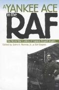 Yankee Ace in the Raf The World War I Letters of Captain Bogart Rogers