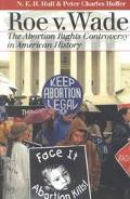 Roe V. Wade The Abortion Rights Controversy in American History