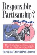 Responsible Partisanship? The Evolution of American Political Parties Since 1950