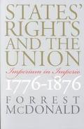 States' Rights and the Union Imperium in Imperio, 1776-1876