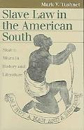 Slave Law in the American South State V. Mann in History and Literature