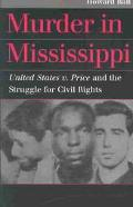 Murder in Mississippi United States V. Price and the Struggle for Civil Rights