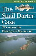 Snail Darter Case Tva Versus the Endangered Species Act