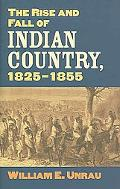 Rise and Fall of Indian Country, 1825-1855