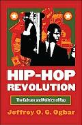Hip-hop Revolution The Culture and Politics of Rap