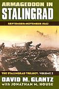Armageddon in Stalingrad: September-November 1942 (The Stalingrad Trilogy, Volume 2) (Modern...