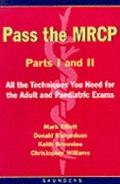 Pass the MRCP: All the Techniques You Need for the Adult and Paediatric Exams - Mark Elliot - Paperback