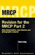 Revision for the Mrcp Part 2 Data Interpretation, Case Histories, and Picture Tests