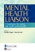 Mental Health Liaison A Handbook for Health Care Professionals