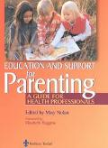 Education and Support for Parenting A Guide for Health Professionals