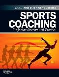 Sports Coaching : Professionalisation and Practice