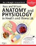 Ross and Wilson Anatomy and Physiology in Health and Illness: With access to Ross & Wilson w...