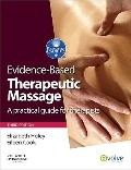 Evidence-Based Therapeutic Massage : A Practical Guide for Therapists