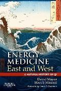 Energy Medicine East and West: the natural history of qi