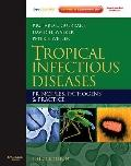 Tropical Infectious Diseases : Principles, Pathogens and Practice