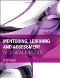 Mentoring, Learning and Assessment in Clinical Practice: A Guide for Nurses, Midwives and Other Health Professionals, 3e