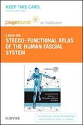 Functional Atlas of the Human Fascial System - Pageburst E-Book on VitalSource (Retail Acces...