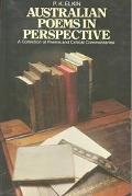 Australian Poems in Perspective: A Collection of Poems & Critical Commentaries