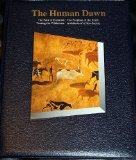 The Human Dawn: The Path of Evolution / The Peopling of the Earth / Taming the Wilderness / ...