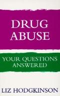 Drug Abuse: Your Questions Answered