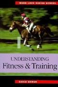 Ward Lock Riding School : Understanding Fitness and Training