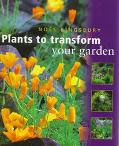 Plants to Transform Your Garden