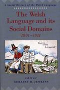 Welsh Language and Social Domains 1801-1911 A Social History of the Welsh Language