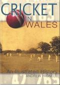 Cricket in Wales: An Illustrated History