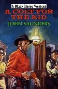 A Colt for the Kid (Black Horse Western)