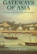 Gateways of Asia Port Cities of Asia in the 13Th-20th Centuries